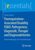 Fluoroquinolone-Associated Disability FQAD: Pathogenese, Diagnostik, Therapie und Diagnosekriterien