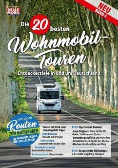 Die 20 besten Wohnmobil-Touren in Deutschland Band 4