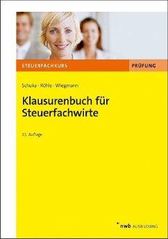 Klausurenbuch für Steuerfachwirte - Schuka, Volker; Röhle, Hans Joachim; Wiegmann, Thomas