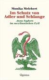 Im Schutz von Adler und Schlange