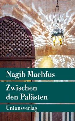 Zwischen den Palästen (eBook, ePUB) - Machfus, Nagib