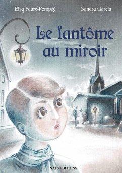 Le fantôme au miroir - Faure-Pompey, Elsa