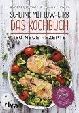 Schlank mit Low-Carb - Das Kochbuch (Mängelexemplar)
