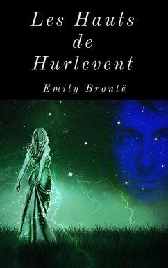 Les Hauts de Hurlevent (Édition intégrale) (eBook, ePUB) - Brontë, Emily