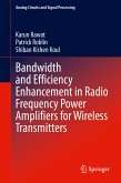 Bandwidth and Efficiency Enhancement in Radio Frequency Power Amplifiers for Wireless Transmitters (eBook, PDF)