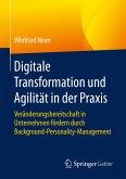 Digitale Transformation und Agilität in der Praxis (eBook, PDF)