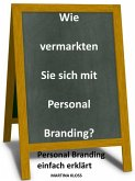 Wie vermarkten Sie sich mit Personal Branding? (eBook, ePUB)