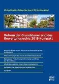 Reform der Grundsteuer und des Bewertungsrechts 2019 Kompakt (eBook, PDF)
