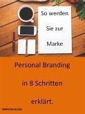Personalbranding in 8 Schritten erklärt (eBook, ePUB)
