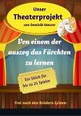 Unser Theaterprojekt, Band 17 - Von einem der auszog das Fürchten zu lernen (eBook, ePUB)