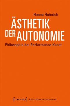 Ästhetik der Autonomie (eBook, PDF) - Heinrich, Hanna
