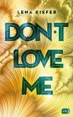 Don't love me / Don't Love Me Bd.1 (eBook, ePUB)