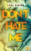 Don't hate me / Don't Love Me Bd.2 (eBook, ePUB)