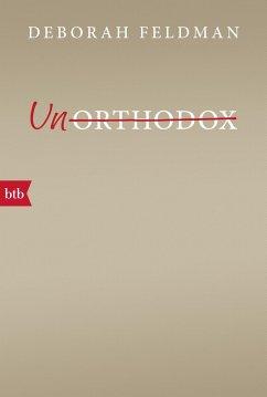Unorthodox (eBook, ePUB) - Feldman, Deborah