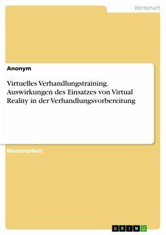 Virtuelles Verhandlungstraining. Auswirkungen des Einsatzes von Virtual Reality in der Verhandlungsvorbereitung (eBook, PDF)