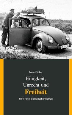 Einigkeit, Unrecht und Freiheit (eBook, ePUB)