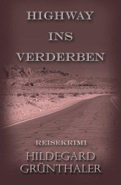 Highway ins Verderben - Grünthaler, Hildegard