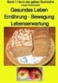 Gesundes Leben Ernährung - Bewegung Lebenserwartung - Band 114e in der gelben Buchreihe - erweiterte Neuauflage - Farbbi