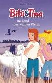 Im Land der weißen Pferde / Bibi & Tina-Romanreihe Bd.1