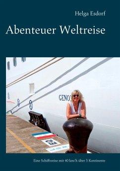 Abenteuer Weltreise - Esdorf, Helga