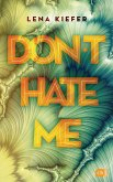 Don't hate me / Don't Love Me Bd.2