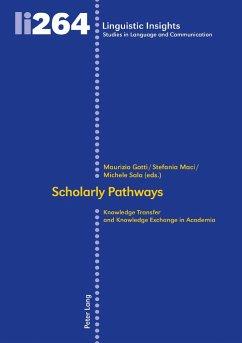 Scholarly Pathways - Herausgegeben von Gotti, Maurizio Sala, Michele Maci, Stefania