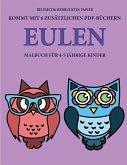 Malbuch für 4-5 jährige Kinder (Eulen): Dieses Buch enthält 40 stressfreie Farbseiten, mit denen die Frustration verringert und das Selbstvertrauen ge