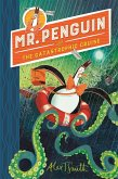 Mr Penguin 03 and the Catastrophic Cruise