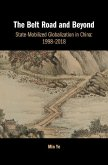 The Belt Road and Beyond: State-Mobilized Globalization in China: 1998-2018