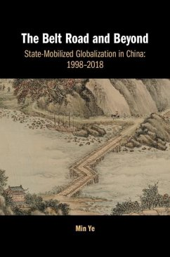 The Belt Road and Beyond: State-Mobilized Globalization in China: 1998-2018 - Ye, Min (Boston University)