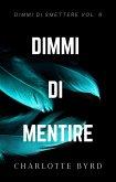 Dimmi di Mentire (Dimmi di Smettere, #6) (eBook, ePUB)