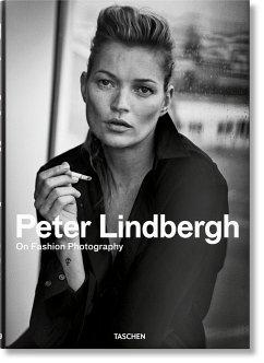 Peter Lindbergh. On Fashion Photography - Lindbergh, Peter