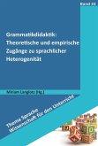 Grammatikdidaktik: Theoretische und empirische Zugänge zu sprachlicher Heterogenität