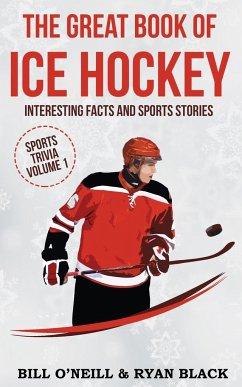 The Big Book of Ice Hockey - O'Neill, Bill Black, Ryan