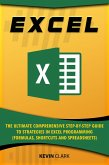 Excel :The Ultimate Comprehensive Step-by-Step Guide to Strategies in Excel Programming (Formulas, Shortcuts and Spreadsheets) (eBook, ePUB)