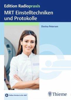 MRT Einstelltechniken und Protokolle - Petersen, Dorina