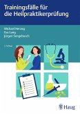 Trainingsfälle für die Heilpraktikerprüfung