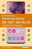 Das Praxisbuch Samsung Galaxy S20 / S20+ / S20 Ultra 5G - Anleitung für Einsteiger