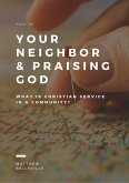 Your Neighbor & Praising God (Psalm 146): What is Christian Service in a Community? (eBook, ePUB)