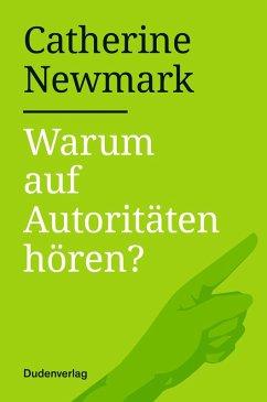Warum auf Autoritäten hören? (eBook, ePUB) - Newmark, Catherine