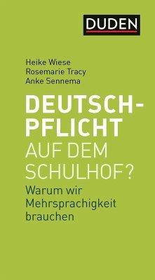 Deutschpflicht auf dem Schulhof? (eBook, ePUB) - Wiese, Heike; Tracy, Rosemarie; Sennema, Anke