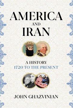 America and Iran (eBook, ePUB) - Ghazvinian, John