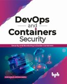DevOps and Containers Security: Security and Monitoring in Docker Containers (eBook, ePUB)