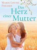 Das Herz einer Mutter - Unterhaltungsroman (eBook, ePUB)