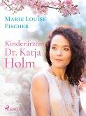 Kinderärztin Dr. Katja Holm (eBook, ePUB)