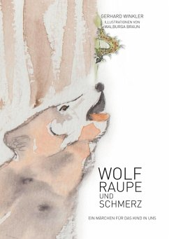 Wolf, Raupe und Schmerz (eBook, ePUB)