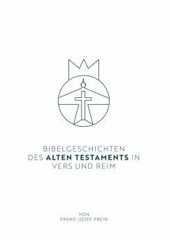 Bibelgeschichten des Alten Testaments in Vers und Reim (eBook, ePUB)