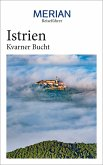 MERIAN Reiseführer Istrien Kvarner Bucht (eBook, ePUB)