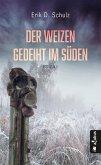 Der Weizen gedeiht im Süden (eBook, ePUB)