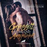 Gefesselt, geil und ausgeliefert   Erotik Audio Story   Erotisches Hörbuch Audio CD